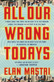 All Our Wrong Todays book review